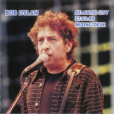 Bob Dylan in Atlantic City / Early & Late Show 27. 02. 1999 - Bootlegcover