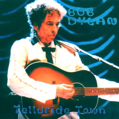Bootlegcover Bob Dylan in Telluride 21. 08. 2001